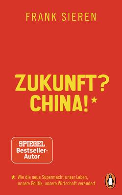 Zukunft? China! von Sieren,  Frank