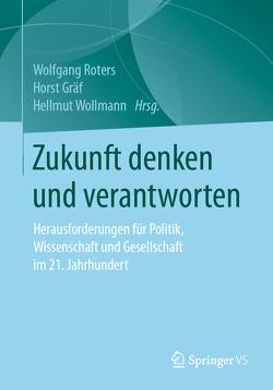 Zukunft denken und verantworten von Gräf,  Horst, Roters,  Wolfgang, Wollmann,  Hellmut