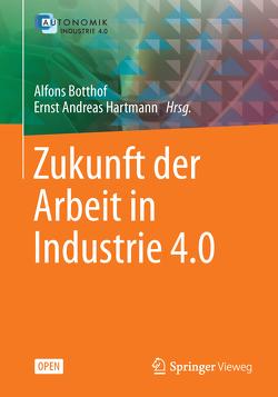 Zukunft der Arbeit in Industrie 4.0 von Botthof,  Alfons, Hartmann,  Ernst Andreas