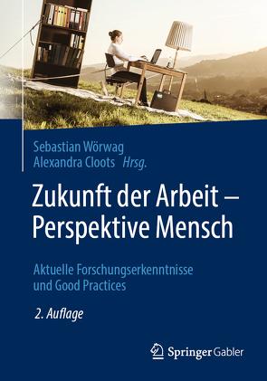 Zukunft der Arbeit – Perspektive Mensch von Cloots,  Alexandra, Wörwag,  Sebastian