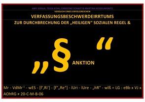 """ZUKUNFT DER ARBEIT UND GEWALT / VERSUCH EINES ERFOLGREICHEN VERFASSUNGSBESCHWERDEIRRTUMS ZUR DURCHBRECHUNG DER """"HEILIGEN"""" SOZIALEN REGEL & """"§ANKTION"""" von Gdala,  Amy, KESSELINGNITZ,  MARTINA, Kohl,  Telea, Schast,  Christine"""