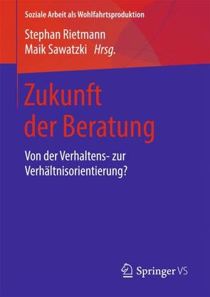 Zukunft der Beratung von Rietmann,  Stephan, Sawatzki,  Maik