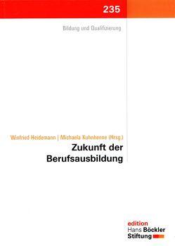 Zukunft der Berufsausbildung von Heidemann,  Winfried, Kuhnhenne,  Michaela