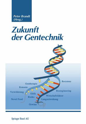 Zukunft der Gentechnik von Brandt,  Peter