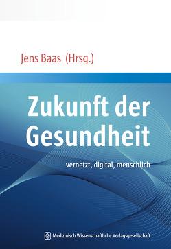 Zukunft der Gesundheit von Baas,  Jens