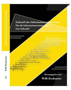 Zukunft der Informationswissenschaften von Bredemeier,  Willi