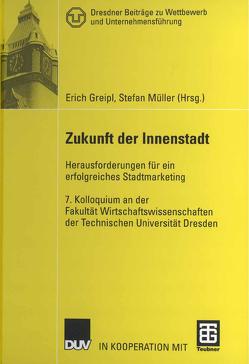 Zukunft der Innenstadt von Greipl,  Erich, Müller,  Stefan