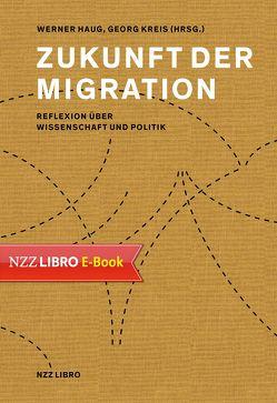 Zukunft der Migration von Haug,  Werner, Kreis,  Georg