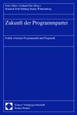 Zukunft der Programmpartei von Pitz,  Gerhard, Siller,  Peter