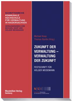 Zukunft der Verwaltung – Verwaltung der Zukunft von Bantle,  Thomas, Koop,  Michael
