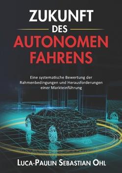 Zukunft des autonomen Fahrens von Ohl,  Luca-Paulin Sebastian