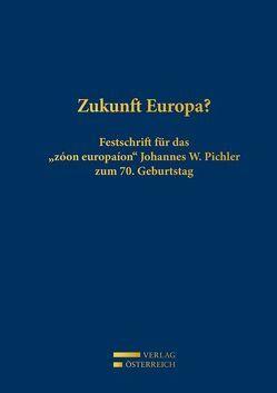 Zukunft Europa? von Ferz,  Sascha, Polaschek,  Martin, Ziegerhofer,  Anita