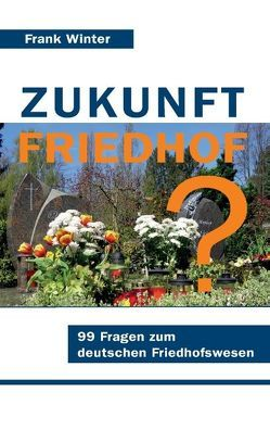 Zukunft Friedhof von Winter,  Frank