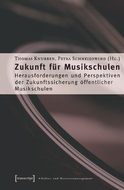 Zukunft für Musikschulen von Knubben,  Thomas, Schneidewind,  Petra