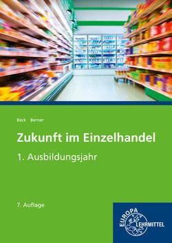 Zukunft im Einzelhandel 1. Ausbildungsjahr von Berner,  Steffen