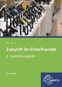 Zukunft im Einzelhandel 2. Ausbildungsjahr von Beck,  Joachim, Berner,  Steffen