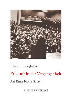 Zukunft in der Vergangenheit von Berghahn,  Klaus L