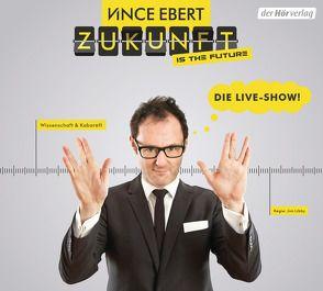 Zukunft is the future von Ebert,  Vince