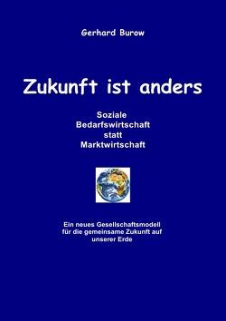 Zukunft ist anders von Burow,  Gerhard