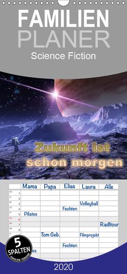 Zukunft ist schon morgen – Familienplaner hoch (Wandkalender 2020 , 21 cm x 45 cm, hoch) von Schröder,  Karsten