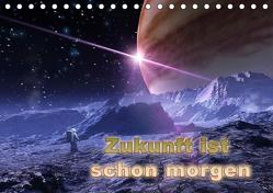 Zukunft ist schon morgen (Tischkalender 2019 DIN A5 quer) von Schröder,  Karsten