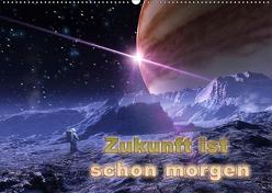 Zukunft ist schon morgen (Wandkalender 2019 DIN A2 quer) von Schröder,  Karsten