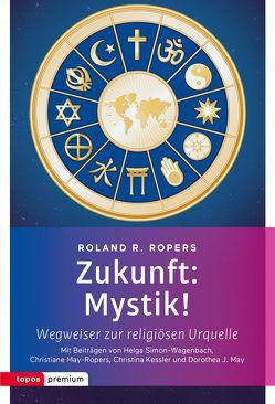 Zukunft: Mystik! von Kessler,  Christina, May,  Dorothea J, May-Ropers,  Christiane, Ropers,  Roland R, Simon-Wagenbach,  Helga