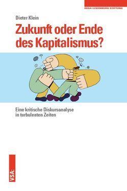 Zukunft oder Ende des Kapitalismus? von Klein,  Dieter