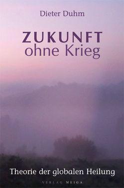 Zukunft ohne Krieg von Duhm,  Dieter