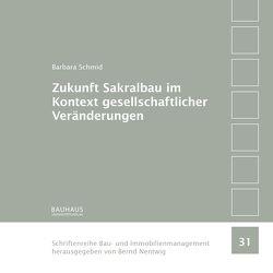 Zukunft Sakralbau im Kontext gesellschaftlicher Veränderungen von Schmid,  Barbara