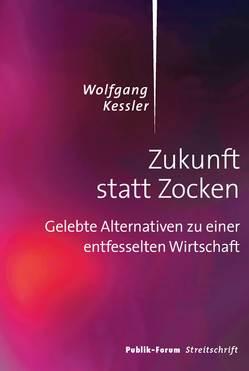 Zukunft statt Zocken von Kessler,  Wolfgang