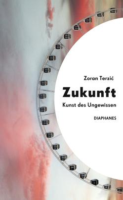 Zukunft. von Terzić,  Zoran