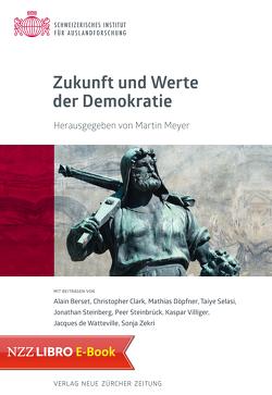 Zukunft und Werte der Demokratie von Meyer,  Martin, SIAF,  Institut für Auslandstudien