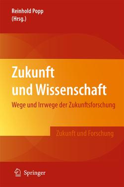 Zukunft und Wissenschaft von Popp,  Reinhold
