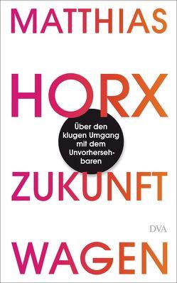 Zukunft wagen von Horx,  Matthias