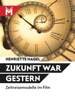 Zukunft war gestern von Nagel,  Henriette