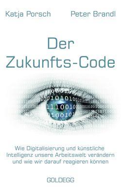 Zukunfts-Code von Brandl,  Peter, Porsch,  Katja