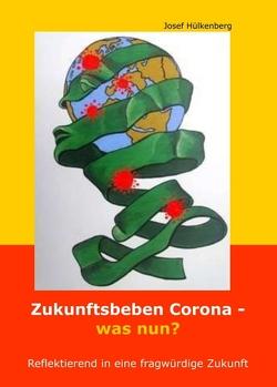 Zukunftsbeben Corona – was nun? von Hülkenberg,  Josef