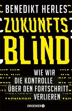 Zukunftsblind von Herles,  Benedikt
