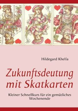 Zukunftsdeutung mit Skatkarten von Khelfa,  Hildegard