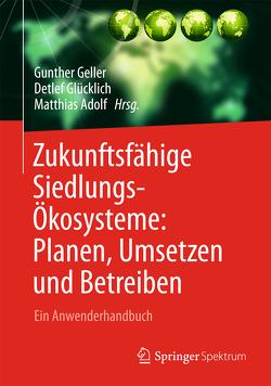 Zukunftsfähige Siedlungsökosysteme von Geller,  Gunther, Glücklich,  Detlef