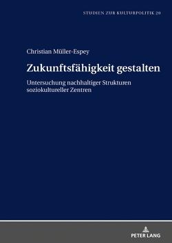 Zukunftsfähigkeit gestalten von Müller-Espey,  Christian