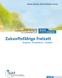 Zukunftsfähige Freizeit von Brinkmann,  Dieter, Freericks,  Renate