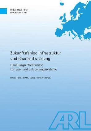 Zukunftsfähige Infrastruktur und Raumentwicklung von Hühner,  Tanja, Tietz,  Hans-Peter