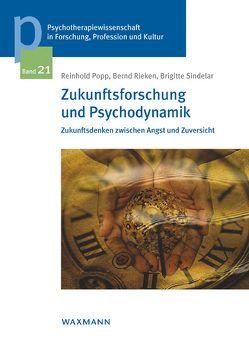 Zukunftsforschung und Psychodynamik von Popp,  Reinhold, Rieken,  Bernd, Sindelar,  Brigitte