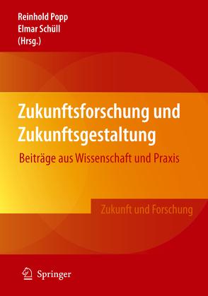Zukunftsforschung und Zukunftsgestaltung von Popp,  Reinhold, Schüll,  Elmar
