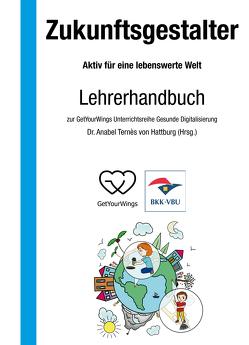 Zukunftsgestalter – Aktiv für eine lebenswerte Welt von Ternès von Hattburg,  Dr. Anabel