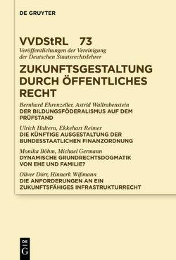 Zukunftsgestaltung durch Öffentliches Recht von Ehrenzeller,  Bernhard, et al., Haltern,  Ulrich, Wallrabenstein,  Astrid
