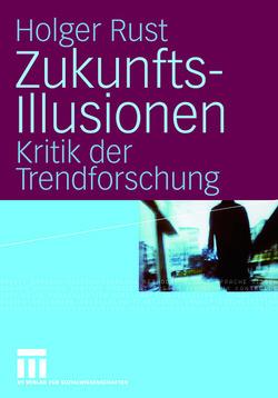Zukunftsillusionen von Rust,  Holger