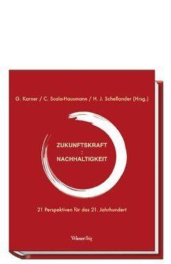 Zukunftskraft-Nachhaltigkeit von Karner,  Günther, Scala-Hausmann,  Cornelia M, Schellander,  Harald J
